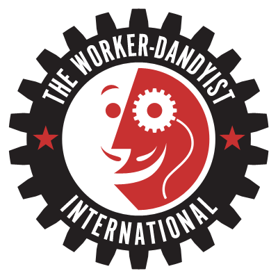 Worker-Dandyist Worker International